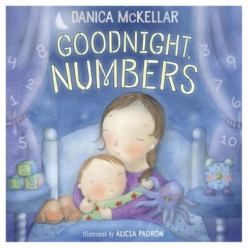 Goodnight, Numbers (Hardcover) by Danica McKellar, Alicia Padron (Illustrator) - image 1 of 1