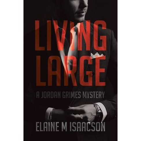 Living Large - by  Elaine M Isaacson (Paperback) - image 1 of 1