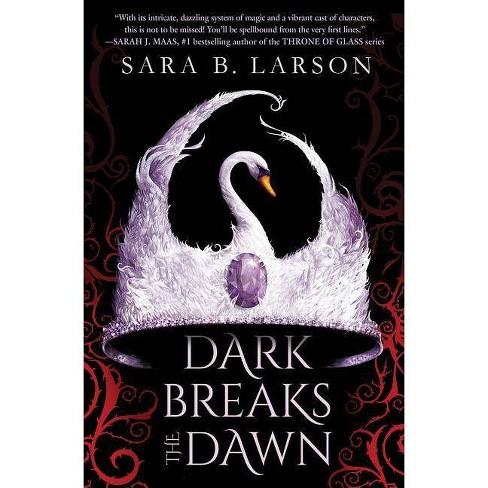 Dark Breaks the Dawn - by  Sara B Larson (Hardcover) - image 1 of 1