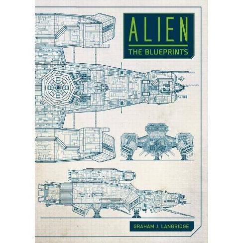 Alien: The Blueprints - by  Graham Langridge (Hardcover) - image 1 of 1