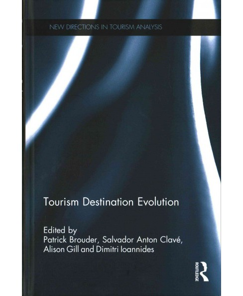 Tourism Destination Evolution (Hardcover) - image 1 of 1