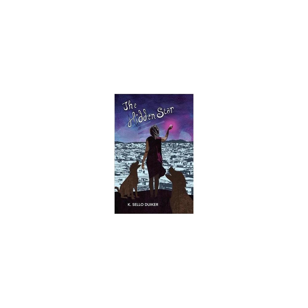 Hidden Star - by K. Sello Duiker (Paperback)