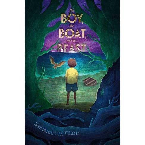 The Boy, the Boat, and the Beast - by  Samantha M Clark (Paperback) - image 1 of 1