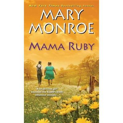 Mama Ruby - (Mama Ruby Novel) by  Mary Monroe (Paperback)