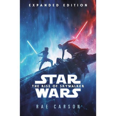 The Rise of Skywalker: Expanded Edition (Star Wars) - by Rae Carson (Hardcover)