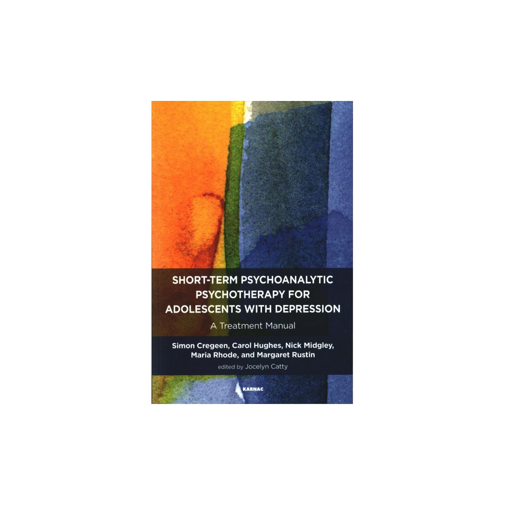 Short-Term Psychoanalytic Psychotherapy for Adolescents With Depression : A Treatment Manual (Paperback)