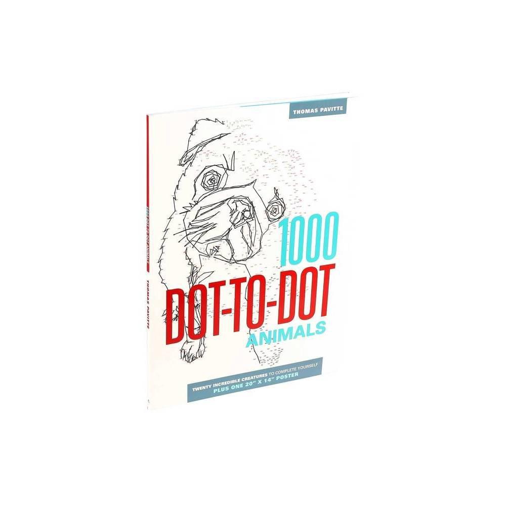 1000 Dot To Dot Animals By Thomas Pavitte Paperback