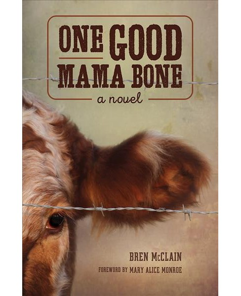 One Good Mama Bone -  Reprint (Story River Books) by Bren Mcclain (Paperback) - image 1 of 1