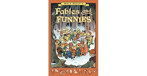 Walt Kelly's Fables and Funnies (Hardcover) - image 1 of 1