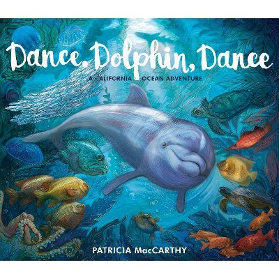 Dance, Dolphin, Dance - by Patricia MacCarthy (Hardcover)