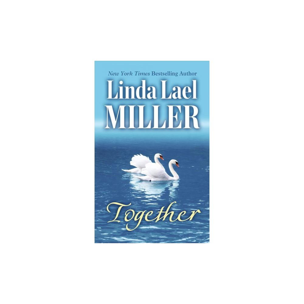 Together - (Thorndike Press Large Print Romance) by Linda Lael Miller (Hardcover)