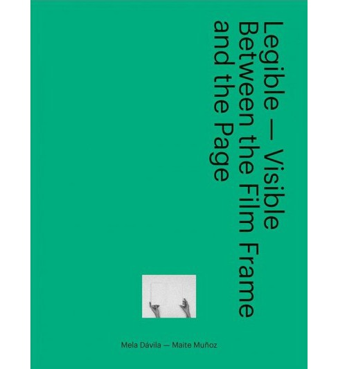 Legible - Visible : Between the Film Frame and the Page -  (Paperback) - image 1 of 1