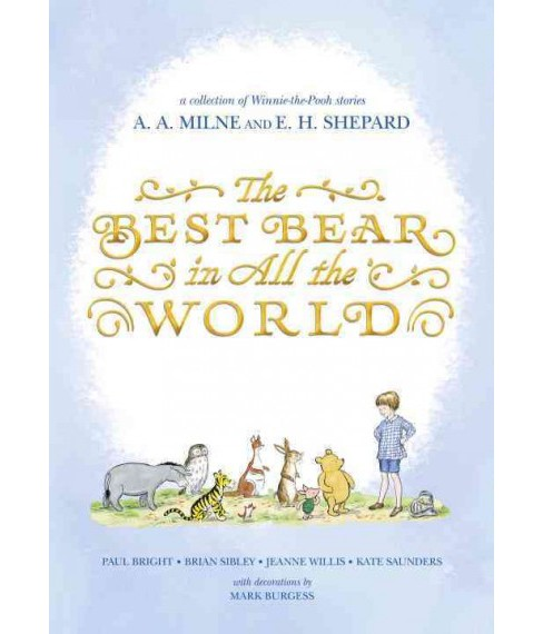 Best Bear in All the World (Hardcover) (Paul Bright & Brian Sibley & Jeanne Willis & Kate Saunders) - image 1 of 1