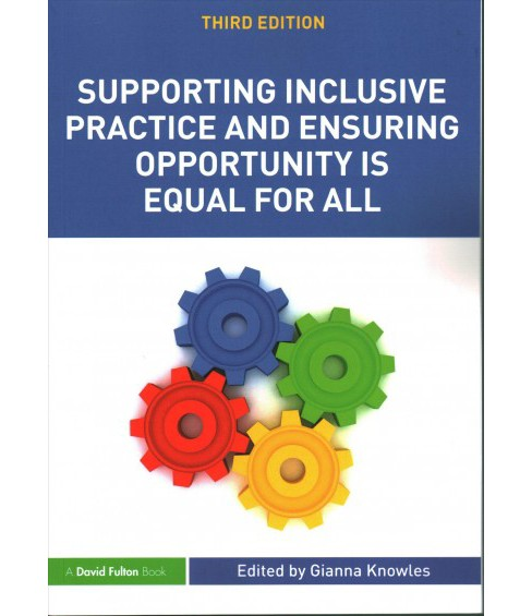 Supporting Inclusive Practice and Ensuring Opportunity Is Equal for All (Paperback) - image 1 of 1