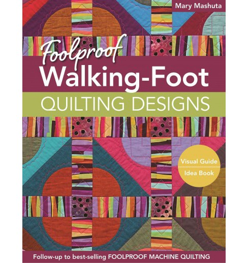 Foolproof Walking-Foot Quilting Designs : Visual Guide, Idea Book (Paperback) (Mary Mashuta) - image 1 of 1