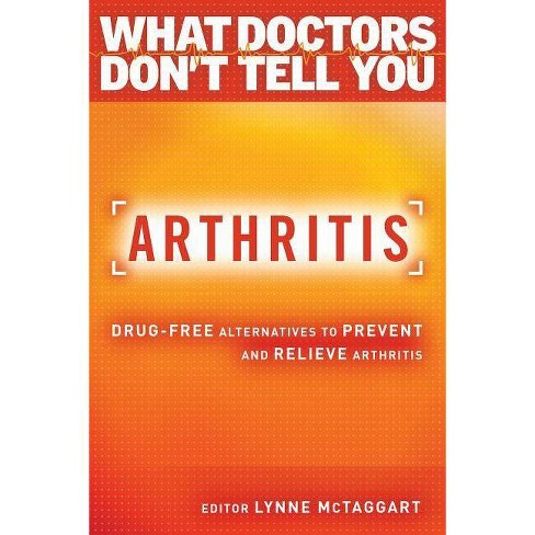 Arthritis - (What Doctors Don't Tell You) (Paperback) - image 1 of 1