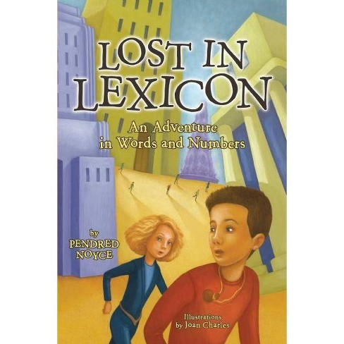 Lost in Lexicon - by  Pendred Noyce (Paperback) - image 1 of 1