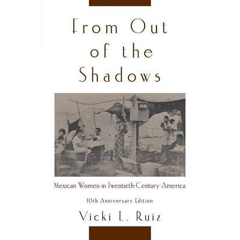 From Out of the Shadows - 10 Edition by  Vicki L Ruiz (Paperback) - image 1 of 1