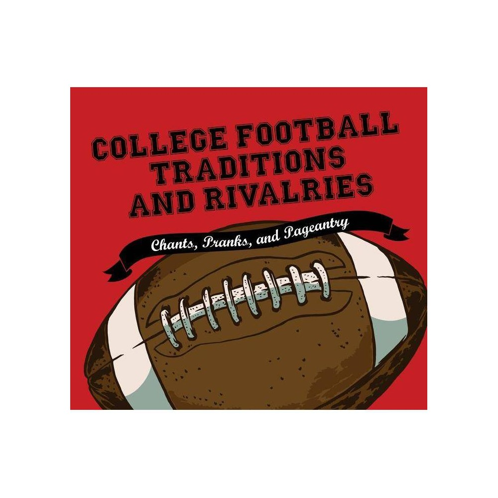 College Football Traditions And Rivalries By Morrow Gift Hardcover