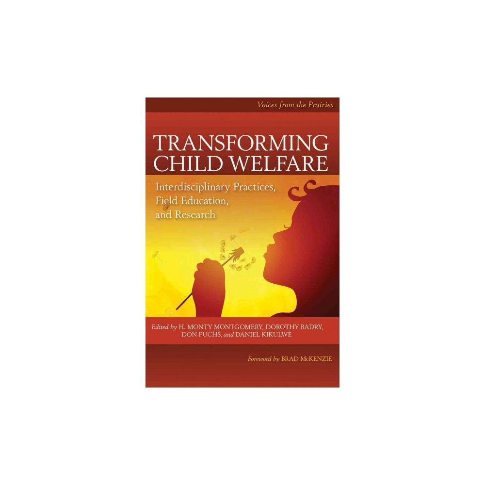 Transforming Child Welfare : Interdisciplinary Practices, Field Education, and Research: Voices from the