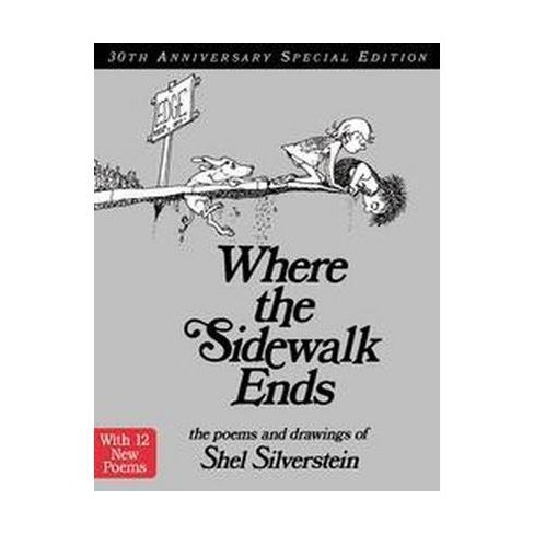 Where the Sidewalk Ends: Poems and Drawings (40th Anniversary Edition) (Hardcover) by Shel Silverstein - image 1 of 1