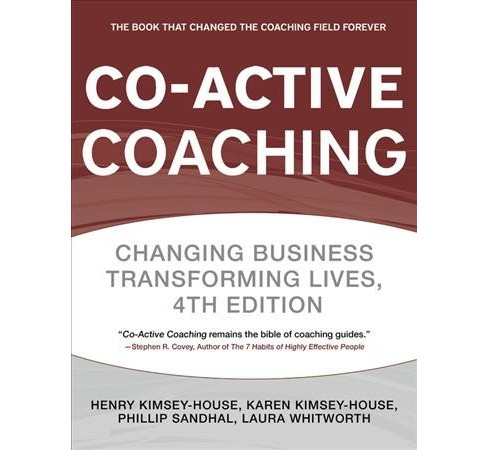 Co-Active Coaching : The Proven Framework for Transformative Conversations at Work and in Life - image 1 of 1
