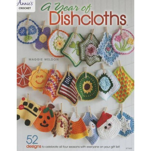 A Year of Dishcloths - by  Maggie Weldon (Paperback) - image 1 of 1