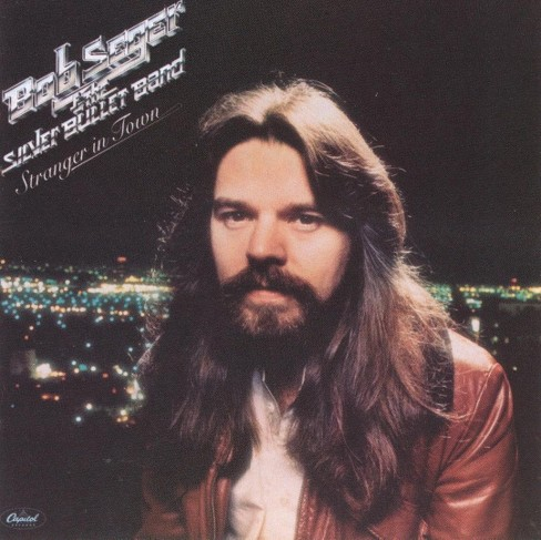 Bob Seger & the Silver Bullet Band - Stranger in Town (CD) - image 1 of 7