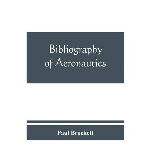 Bibliography of aeronautics - by  Paul Brockett (Paperback) - image 1 of 1