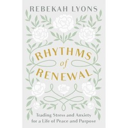 Rhythms of Renewal - by Rebekah Lyons (Hardcover)