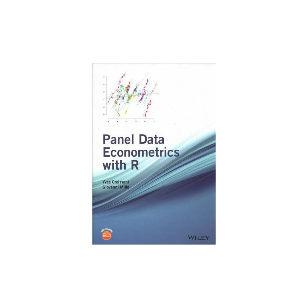 Panel Data Econometrics with R - by Yves Croissant & Giovanni Millo (Hardcover)