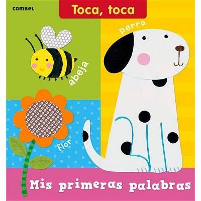 MIS Primeras Palabras - (Toca Toca)2nd Edition by Ruth Redford (Board Book)