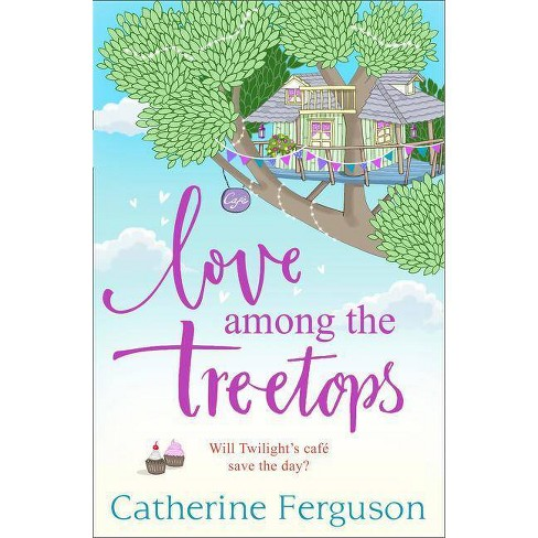 Love Among the Treetops - by  Catherine Ferguson (Paperback) - image 1 of 1