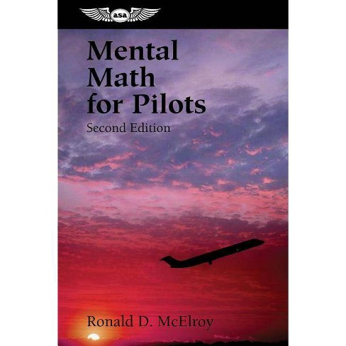 Mental Math for Pilots - (Professional Aviation) 2 Edition by  Ronald D McElroy (Paperback) - image 1 of 1