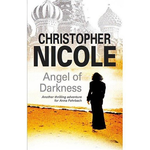 Angel of Darkness - (Anna Fehrbach Thrillers) by  Christopher Nicole (Hardcover) - image 1 of 1