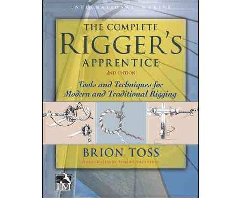 Complete Rigger's Apprentice : Tools and Techniques for Modern and Traditional Rigging (Student) - image 1 of 1