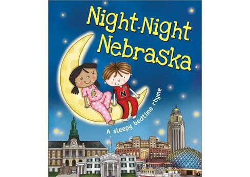 Night-Night Nebraska -  by Katherine Sully (Hardcover) - image 1 of 1