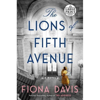 The Lions of Fifth Avenue - Large Print by  Fiona Davis (Paperback)