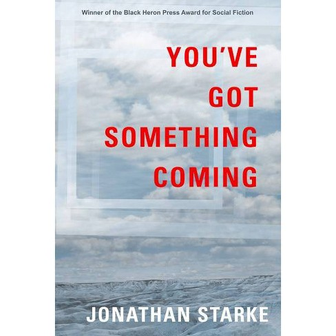 You've Got Something Coming - by  Jonathan Starke (Paperback) - image 1 of 1