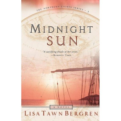 Midnight Sun - (Northern Lights (Waterbrook)) by  Lisa Tawn Bergren (Paperback) - image 1 of 1