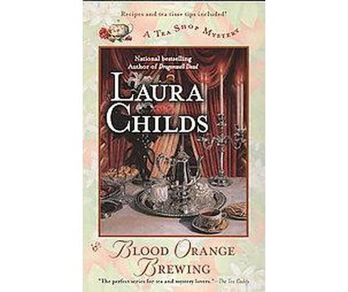 Blood Orange Brewing : Tea Shop Mystery #7 (Reissue) (Paperback) (Laura Childs) - image 1 of 1