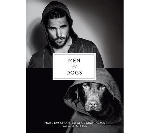 Men & Dogs (Hardcover) (Marie-eva Chopin & Alice Chaygneaud) - image 1 of 1