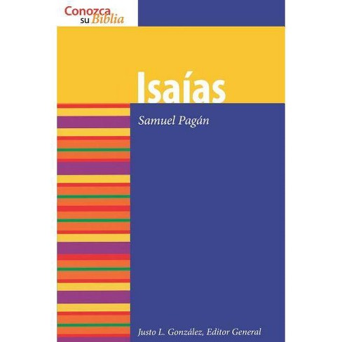 Isaias - (Know Your Bible (Spanish)) by  Samuel Pagan (Paperback) - image 1 of 1