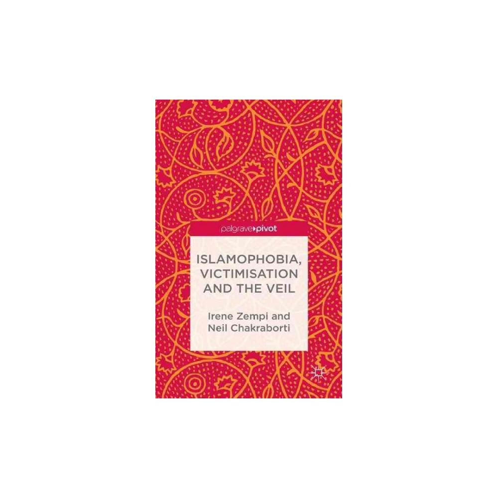 Islamophobia, Victimisation and the Veil (Hardcover)