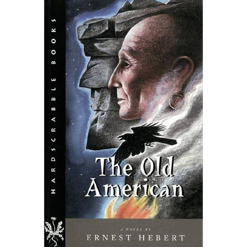 The Old American - (Hardscrabble Books) by  Ernest Hebert (Paperback) - image 1 of 1