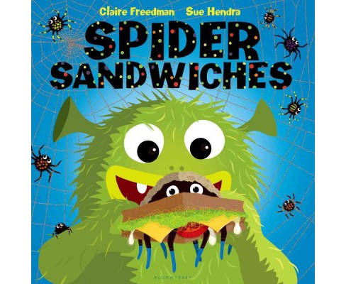 Spider Sandwiches (Hardcover) (Claire Freedman) - image 1 of 1