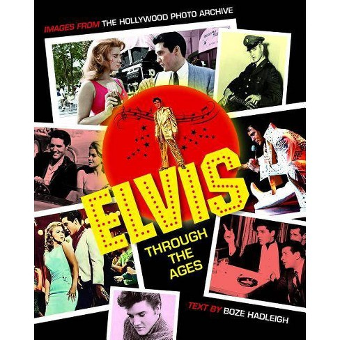 Elvis Through the Ages - by  Boze Hadleigh (Hardcover) - image 1 of 1