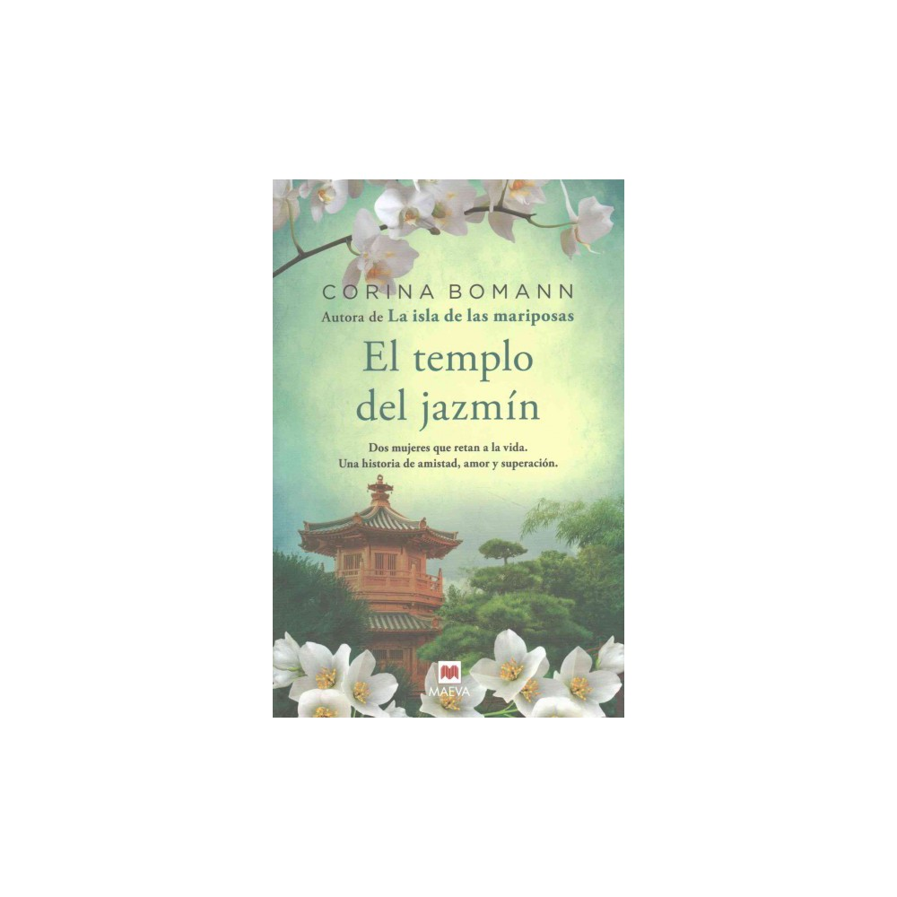 El templo del jazmín/ The Jasmine Temple : Dos Mujeres Que Retan a La Vida, Una Historia De