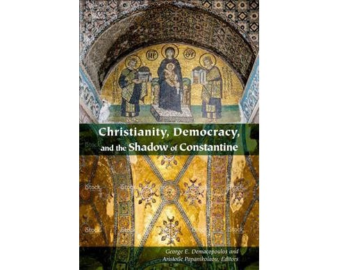 Christianity, Democracy, and the Shadow of Constantine (Paperback) - image 1 of 1