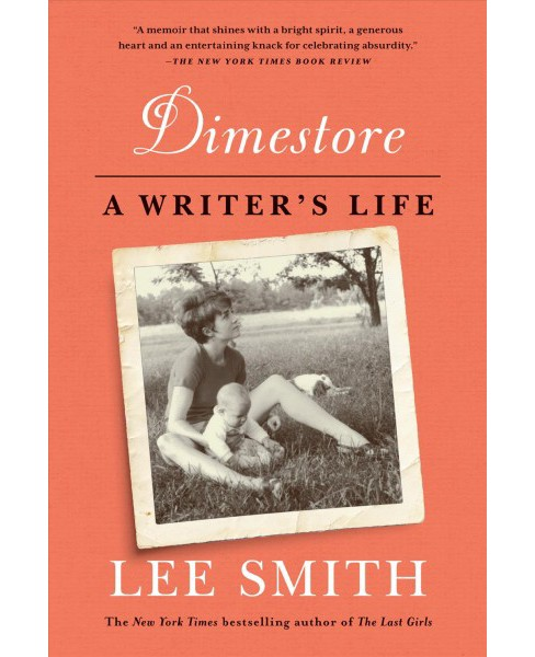 Dimestore : A Writer's Life (Reprint) (Paperback) (Lee Smith) - image 1 of 1